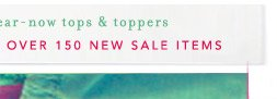 Shop over 150 new sale items.