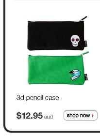 3d pencil case  - $12.95aud - shop now >