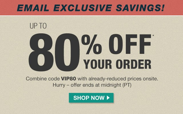 Up to 80% off with code VIP80