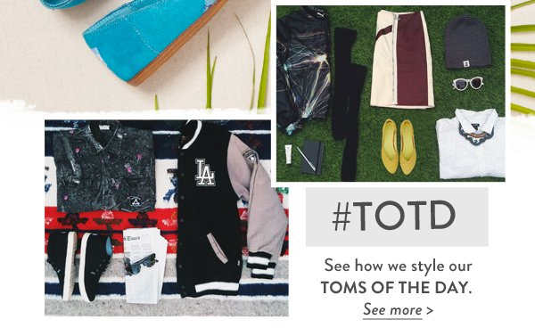 #TOTD - see how we style our TOMS of the Day
