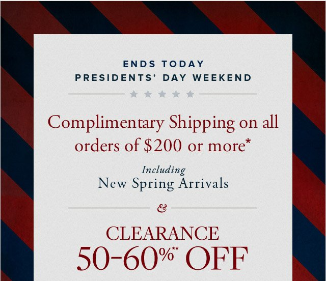ENDS TODAY - PRESIDENTS' DAY WEEKEND