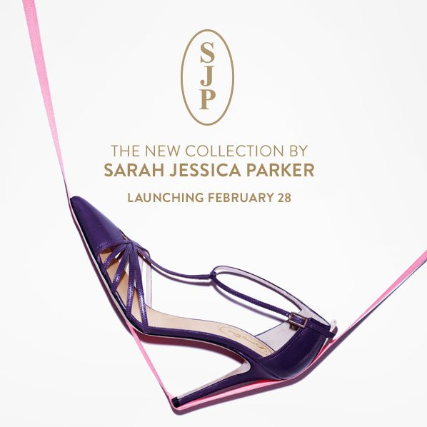 SJP - THE NEW COLLECTION BY SARAH JESSICA PARKER - LAUNCHING FEBRUARY 28