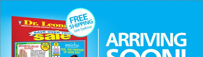 Your New Dr. Leonard's Catalog is Arriving Soon! Shop Now for Free Shipping on Any Order!*