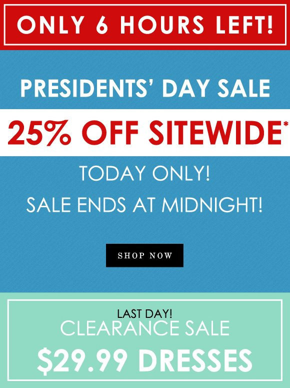 FINAL HOURS! 25% OFF SITEWIDE!