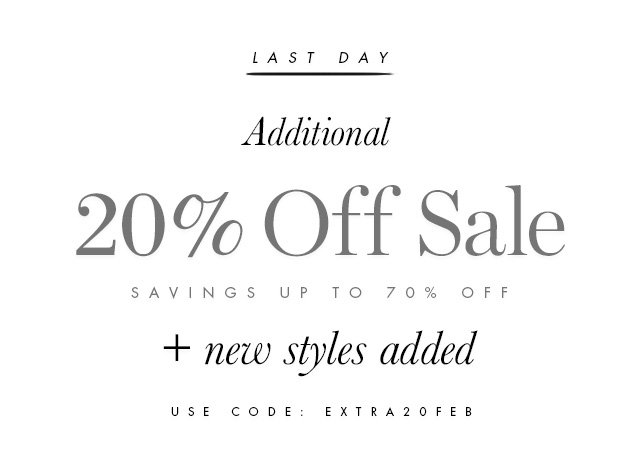 LAST DAY | Additional 20% Off Sale | SAVINGS UP TO 70% OFF | + new styles added | USE CODE: EXTRA20FEB