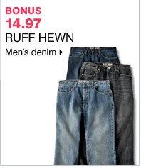 14.97 Ruff Hewn Men's denim  Bonus Buy