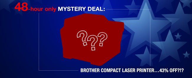 48 hour only mystery deal: Brother compact laser printer…43% off?!?