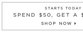 STARTS TODAY THROUGH MARCH 8 SPEND $50, GET A $25 LOFT CASH CARD*  SHOP NOW