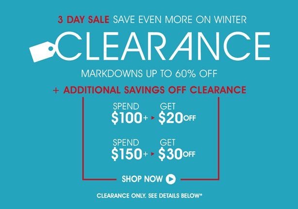 3 Day Sale. Save Even More On Winter Clearance. Markdowns Up To 60% Off!