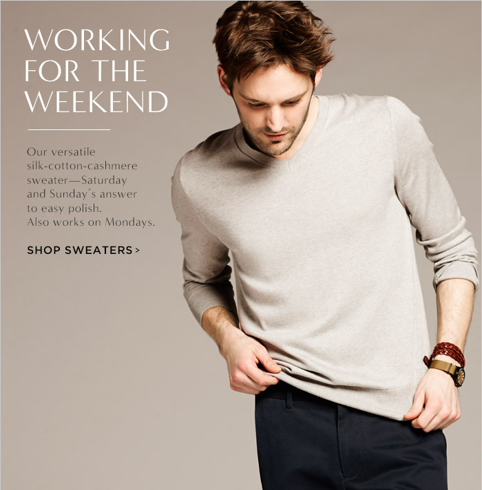 WORKING FOR THE WEEKEND | Our versatile silk cotton-cashmere sweater-Saturday and Sunday's answer to easy polish. Also works on Mondays. | SHOP SWEATERS