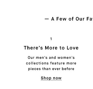 There's More to Love - Shop now