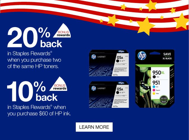 Bonus rewards. 20% back in  Staples Rewards when you purchase two of the same HP toners. 10% back in  Staples Rewards when you purchase $60 of HP ink. Learn more.