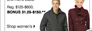 BONUS 70% off  A huge selection of ladies' coats Reg. $125-$600, bonus 31.25-150. Shop now