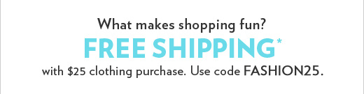 Free Shipping With $25 Clothing Purchase
