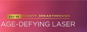 new BEAUTY BREAKTHROUGH AGE-DEFYING LASER