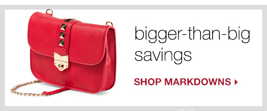 bigger-than-big savings - Shop Markdowns