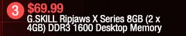 G.SKILL Ripjaws X Series 8GB (2 x 4GB) DDR3 1600 Desktop Memory