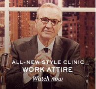 All-New Style Clinic: Work Attire. Watch now