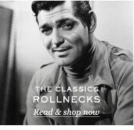 The Classics: Rollnecks. Read & shop now