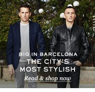 Big In Barcelona: The City'sMost Stylish. Read & shop now