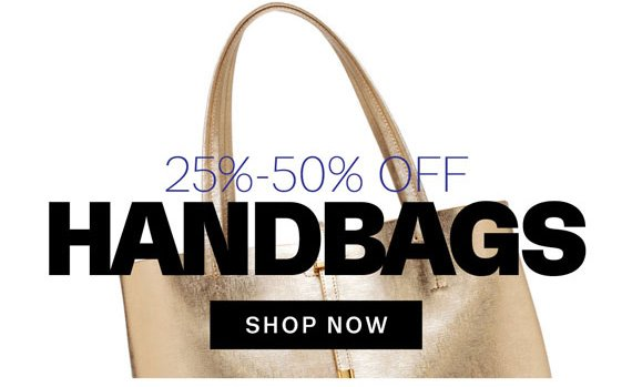 25% - 50% Off Handbags. Shop Now