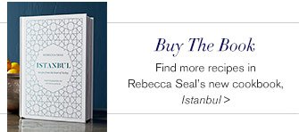 Buy The Book - Find more recipes in Rebecca Seal's new cookbook, Istanbul