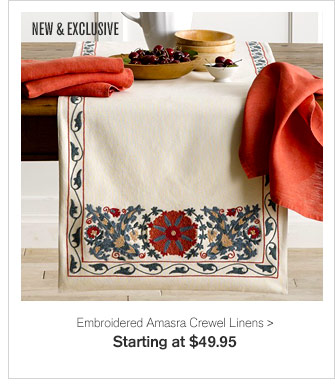 NEW & EXCLUSIVE - Embroidered Amasra Crewel Linens - Starting at $49.95