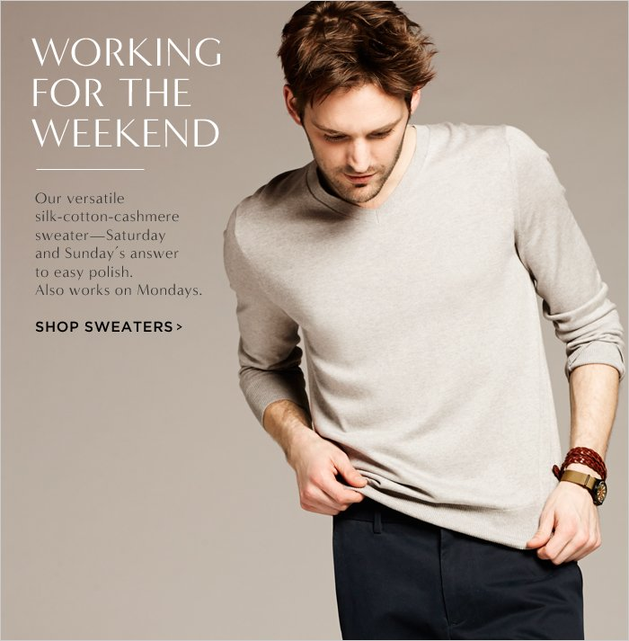 Working for the weekend || Our versatile silk-cotton-cashmere sweater—Saturday and Sunday's answer to easy polish. Also works on Mondays. || SHOP SWEATERS