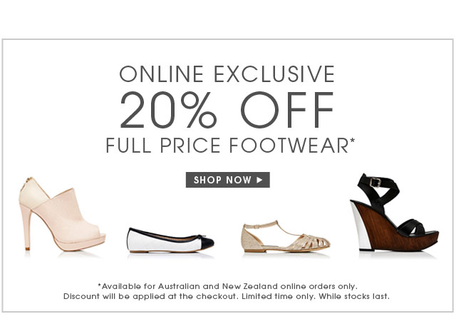 ONLINE EXCLUSIVE. 20% OFF FULL PRICE FOOTWEAR*