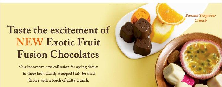 Taste the excitement of NEW Exotic Fruit Fusion Chocolates