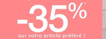 -35%* sur votre article préféré !