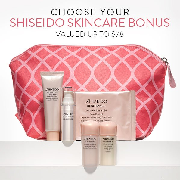 CHOOSE YOUR SHISEIDO SKINCARE BONUS - VALUED UP TO $78