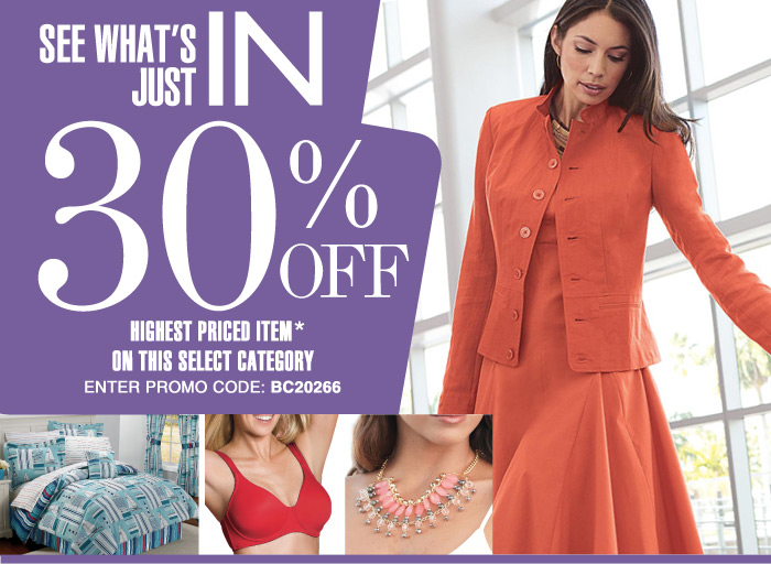 See Whats Just In 30 off your highest priced item!