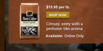 $15.95 per lb. -- SHOP NOW -- Citrusy, zesty with a perfume-like aroma -- Available: Online only