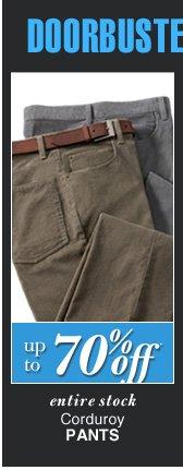 DOORBUSTER Corduroy Pants - up to 70% Off*