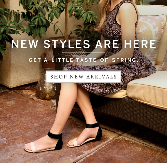New styles are here - Get a little taste of spring. Shop new arrivals.