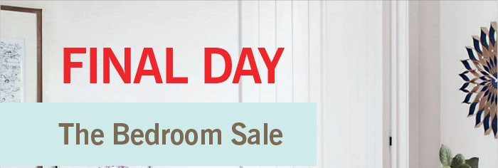 Final Day - The Bedroom Sale