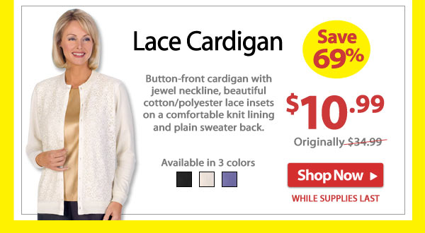Save 65% - Lace Cardigan - Now Only $10.99 - Shop Now >>