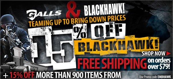 15% Off BlackHawk, Galls, DutyPro, LawPro & Dyna Med!