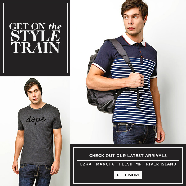 Get on the style train : New Arrivals