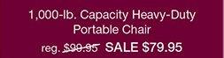 1,000-lb. Capacity Heavy-Duty Portable Chair