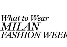 What to Wear Milan Fashion Week