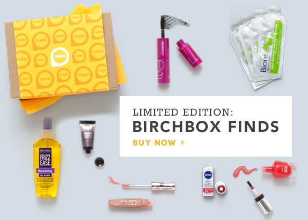 Limited Edition: Birchbox Finds. Buy Now >