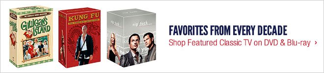 Favorites from Every Decade - Shop Featured Classic TV on DVD and Blu-Ray