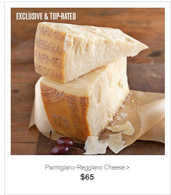 EXCLUSIVE & TOP-RATED - Parmigiano-Reggiano Cheese - $65