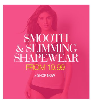 smooth and slimming shapewear - shop now from only 19.99