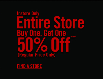 INSTORE ONLY - ENTIRE STORE BOGO 50% OFF***