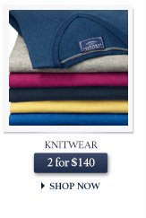 Knitwear - 2 for $140 - SHOP NOW