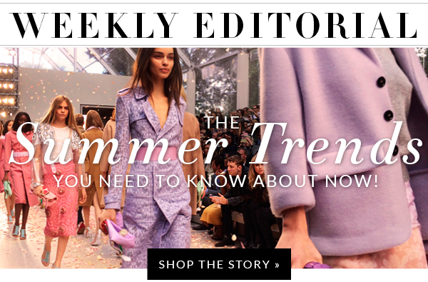 The Summer Trends You Need To Know About Now!