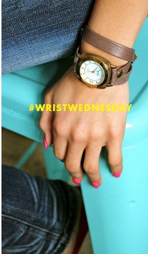 #WristWednesday
